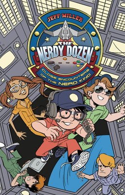 Book The Nerdy Dozen #2: Close Encounters of the Nerd Kind: Close Encounters Of The Nerd Kind by Jeff Miller