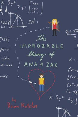 Book The Improbable Theory of Ana and Zak by Brian Katcher
