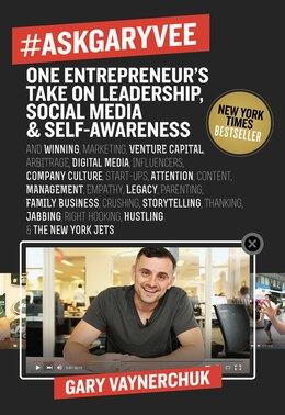 Book #AskGaryVee: One Entrepreneur's Take on Leadership, Social Media, and Self-Awareness by Gary Vaynerchuk