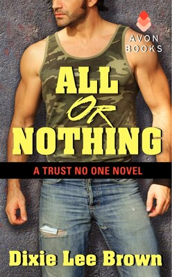 Book All Or Nothing: A Trust No One Novel by Dixie Lee Brown