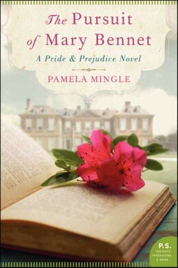 Book The Pursuit Of Mary Bennet: A Pride And Prejudice Novel by Pamela Mingle