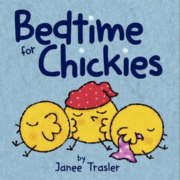 Book Bedtime For Chickies by Janee Trasler