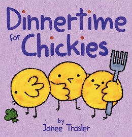 Book Dinnertime For Chickies by Janee Trasler