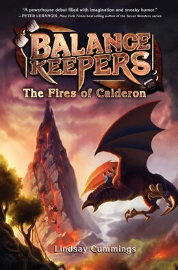 Book Balance Keepers, Book 1: The Fires Of Calderon: The Fires Of Calderon by Lindsay Cummings