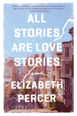 Book All Stories Are Love Stories: A Novel by Elizabeth Percer