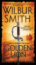 Golden Lion: A Novel of Heroes in a Time of War by Wilbur Smith