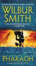 Pharaoh: A Novel Of Ancient Egypt by Wilbur Smith