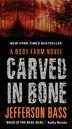 Carved In Bone: A Body Farm Novel by Jefferson Bass