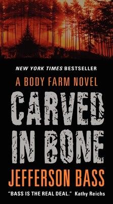 Book Carved In Bone: A Body Farm Novel by Jefferson Bass