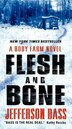 Flesh And Bone: A Body Farm Novel by Jefferson Bass
