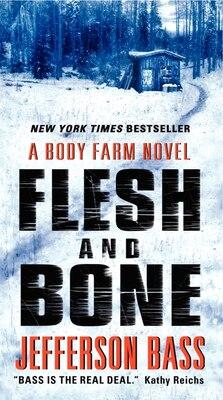 Book Flesh And Bone: A Body Farm Novel by Jefferson Bass