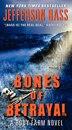 Bones Of Betrayal: A Body Farm Novel by Jefferson Bass