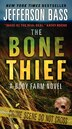 The Bone Thief: A Body Farm Novel by Jefferson Bass