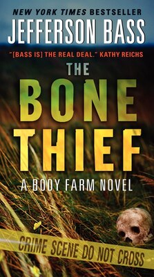 Book The Bone Thief: A Body Farm Novel by Jefferson Bass