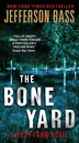The Bone Yard: A Body Farm Novel by Jefferson Bass