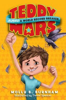 Book Teddy Mars Book #1: Almost A World Record Breaker: Almost A World Record Breaker by Molly B. Burnham