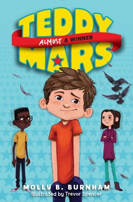 Book Teddy Mars Book #2: Almost A Winner by Molly B. Burnham