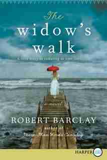 The Widow's Walk: A Novel by Robert Barclay