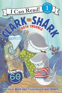 Clark The Shark: Tooth Trouble: Tooth Trouble