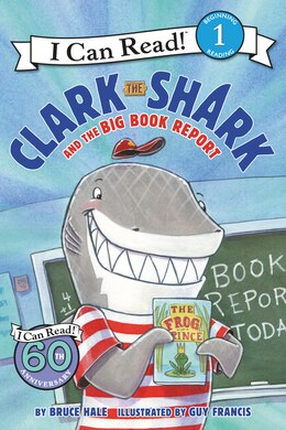 Book Clark The Shark And The Big Book Report by Bruce Hale