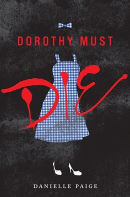 Book Dorothy Must Die by Danielle Paige