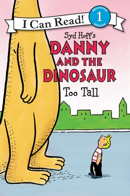 Book Danny and the Dinosaur: Too Tall by Syd Hoff