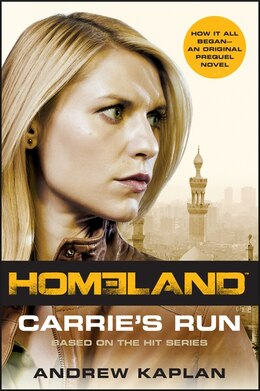 Book Homeland: Carrie's Run: A Homeland Novel by Andrew Kaplan