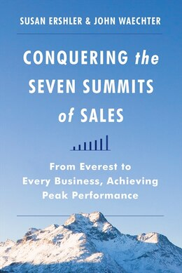 Book Conquering The Seven Summits Of Sales: From Everest To Every Business, Achieving Peak Performance by Susan Ershler