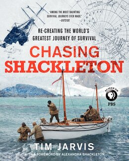 Book Chasing Shackleton: Re-Creating The World's Greatest Journey Of Survival by Tim Jarvis