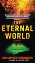 The Eternal World: A Novel by Christopher Farnsworth
