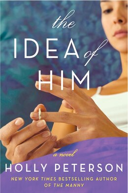 Book The Idea Of Him: A Novel by Holly Peterson