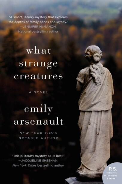 What Strange Creatures: A Novel by Emily Arsenault