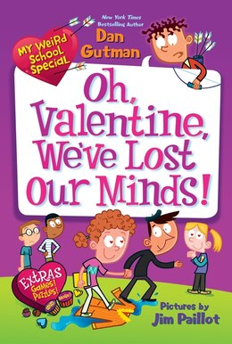 Book My Weird School Special: Oh, Valentine, We've Lost Our Minds!: Oh, Valentine, We've Lost Our Minds! by Dan Gutman