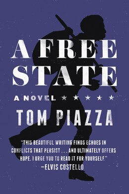Book A Free State: A Novel by Tom Piazza