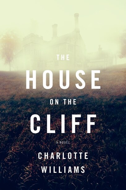 The House On The Cliff: A Novel by Charlotte Williams