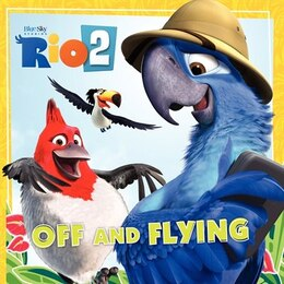Book Rio 2: Off And Flying: Off And Flying by Cari Meister