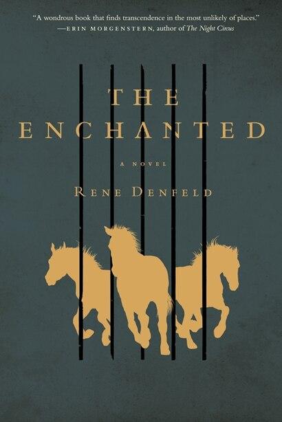 The Enchanted: A Novel by Rene Denfeld