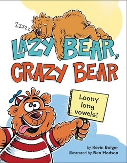 Book Lazy Bear, Crazy Bear: Loony Long Vowels by Kevin Bolger