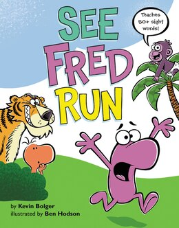 Book See Fred Run: Teaches 50+ Sight Words! by Kevin Bolger