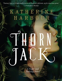 Book Thorn Jack: A Night And Nothing Novel by Katherine Harbour