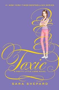 Pretty Little Liars #15: Toxic: Toxic