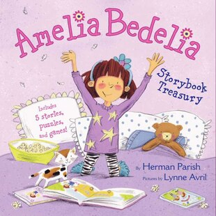 Amelia Bedelia Storybook Treasury: Amelia Bedelia's First Day Of School; Amelia Bedelia's First Field Trip; Amelia Bedelia Makes A Fri