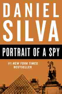 Portrait Of A Spy: A Novel by Daniel Silva