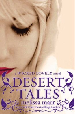 Book Desert Tales: A Wicked Lovely Novel by Melissa Marr