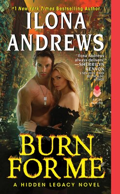 Book Burn for Me: A Hidden Legacy Novel by Ilona Andrews