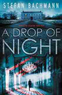 A Drop of Night by Stefan Bachmann