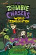 The Zombie Chasers #7: World Zombination by John Kloepfer