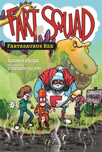 Fart Squad #2: Fartasaurus Rex: Fartasaurus Rex