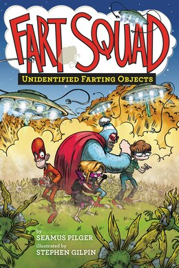 Book Fart Squad #3: Unidentified Farting Objects by Seamus Pilger