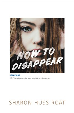 Book How To Disappear by Sharon Huss Roat